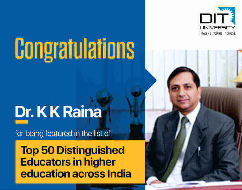 Dr. Kuldeep K. Raina, V.C., DIT University, has been named among the 'Top 50 Distinguished Educators in Higher Education across India' for 2019 by uLektz Wall of Fame!