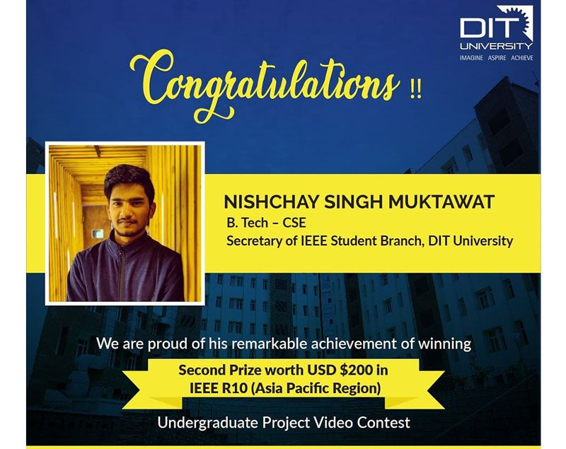 Congratulating Nishchay Singh Muktawat from BTech CSE for bagging the Second Prize worth USD $200 in IEEE R10 (Asia Pacific Region) Undergraduate Project Video Contest.